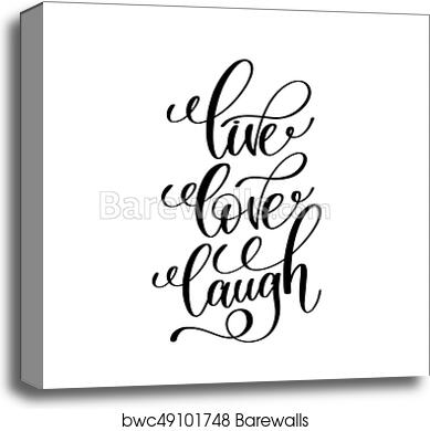 Live love laugh black and white handwritten lettering canvas print