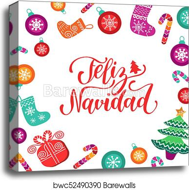 Christmas Lettering.Vector Feliz Navidad Translated Merry Christmas Lettering With Festive New Year Elements Happy Holidays Typography Canvas Print