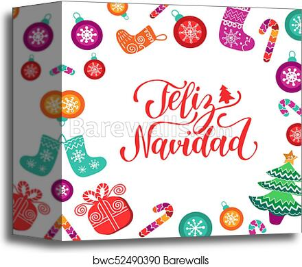 canvas print of vector feliz navidad translated merry christmas lettering with festive new year elements happy holidays typography